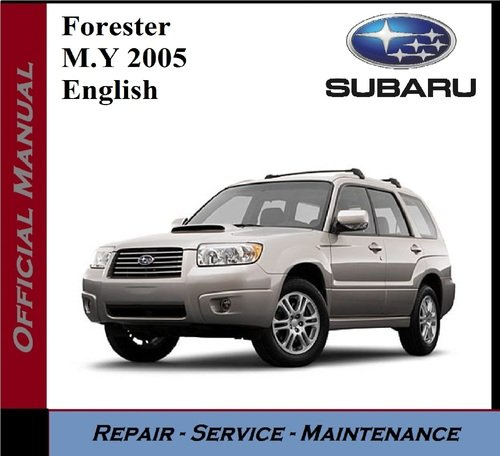 Product picture subaru Forester 2005 Workshop Service Repair Manual