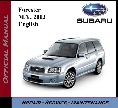Product picture Subaru Forester M.Y. 2003 Service Repair Workshop Manual